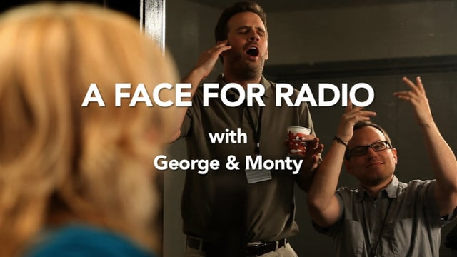 A Face For Radio w/ George & Monty