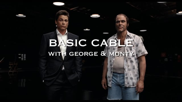 Basic Cable w/ George & Monty