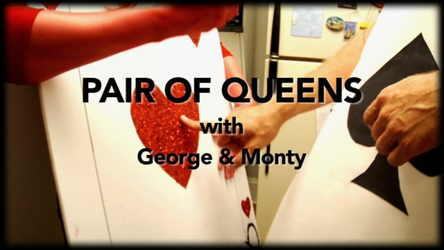 Pair Of Queens w/ George & Monty