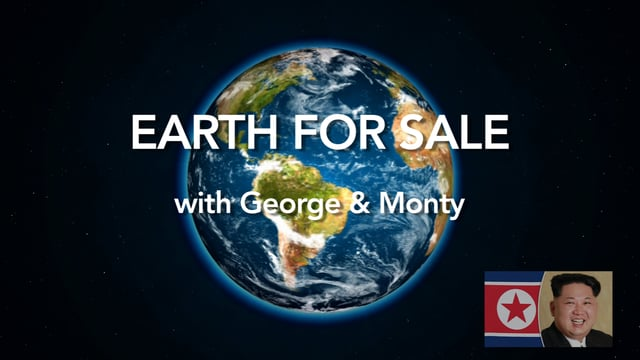 Earth For Sale w/ George & Monty