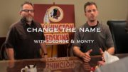 "NFL ""Change The Name"" w/ George & Monty"