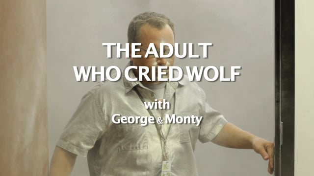 The Adult Who Cried Wolf w/ George & Monty