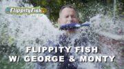 Flippity Fish w/ George & Monty